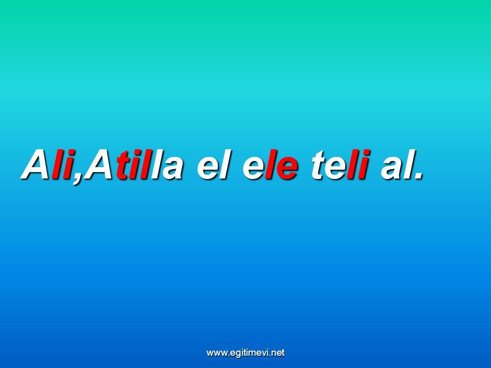 Ali,Atilla el ele teli al. www.egitimevi.net
