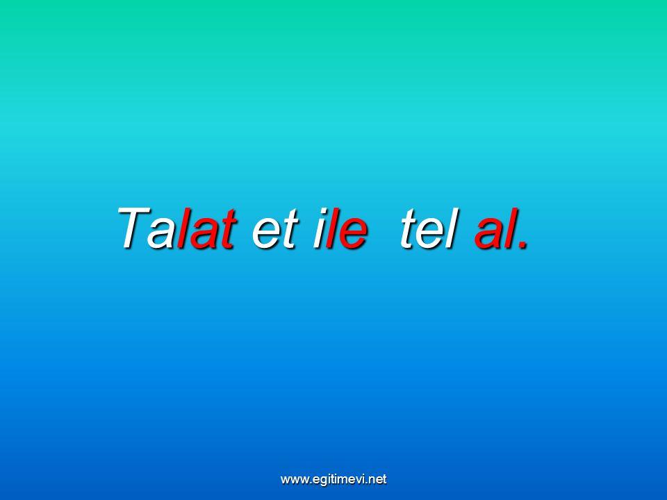 Talat et ile tel al. www.egitimevi.net