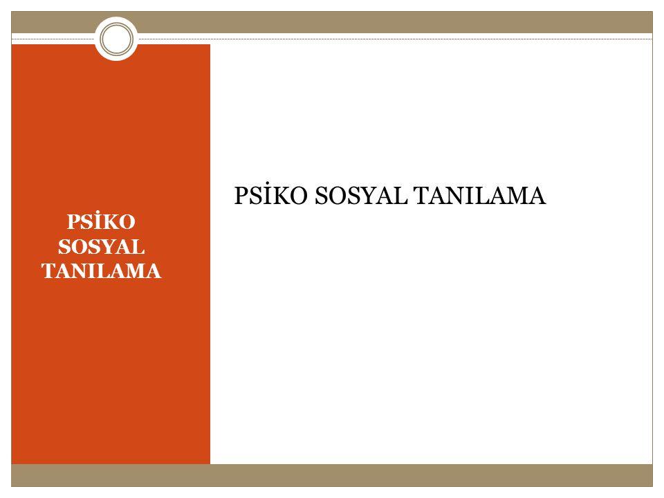 PSİKO SOSYAL TANILAMA