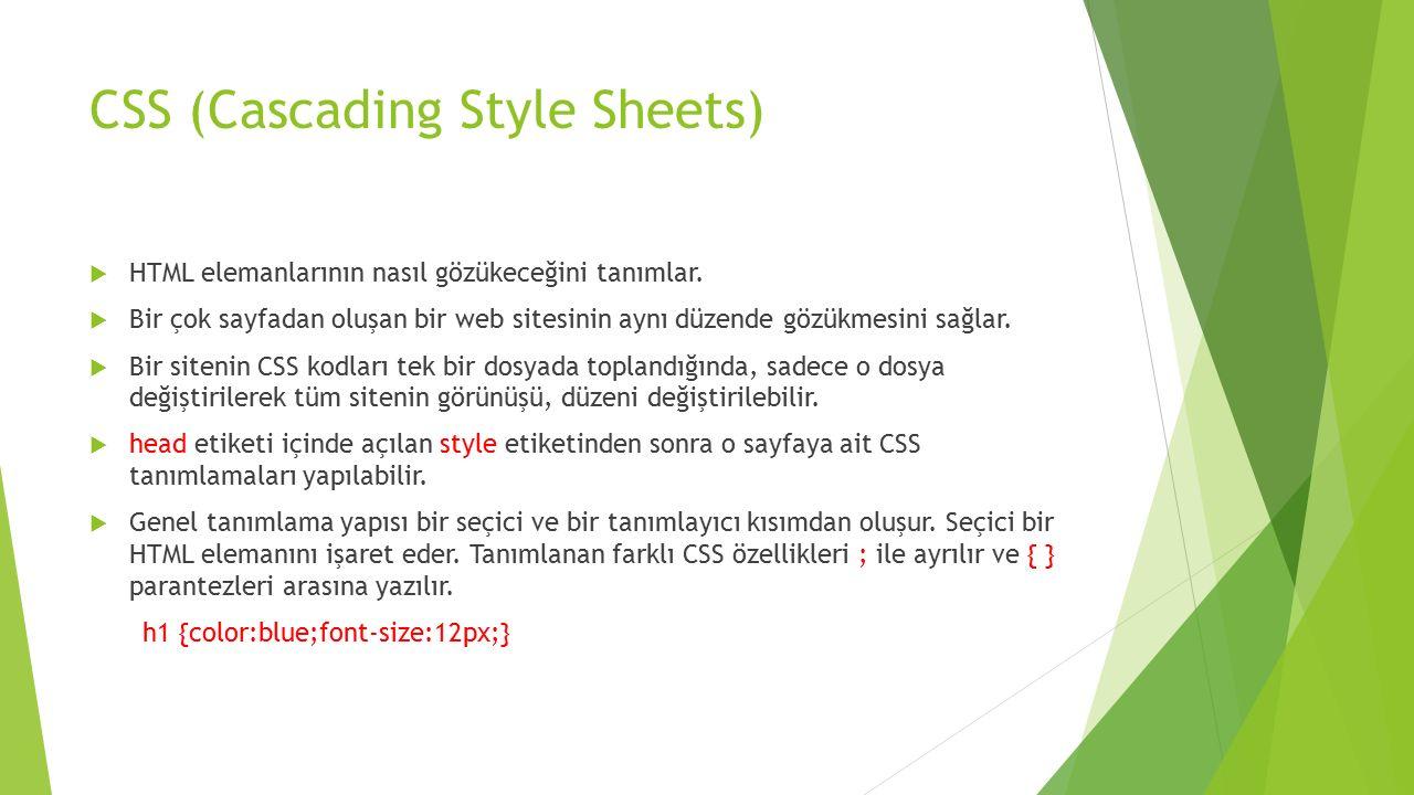 CSS (Cascading Style Sheets)  HTML elemanlarının nasıl gözükeceğini tanımlar.  Bir çok sayfadan oluşan bir web sitesinin aynı düzende gözükmesini sa