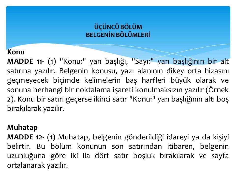 ÜÇÜNCÜ BÖLÜM BELGENİN BÖLÜMLERİ Konu MADDE 11- (1)