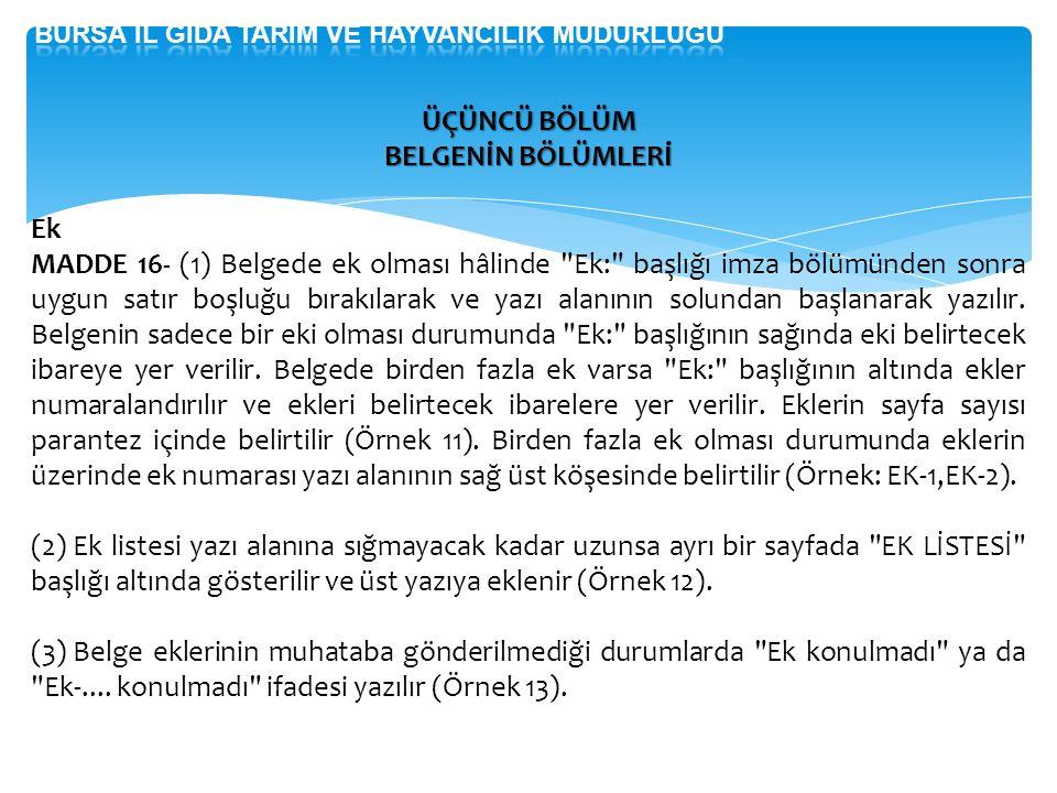 ÜÇÜNCÜ BÖLÜM BELGENİN BÖLÜMLERİ Ek MADDE 16- (1) Belgede ek olması hâlinde