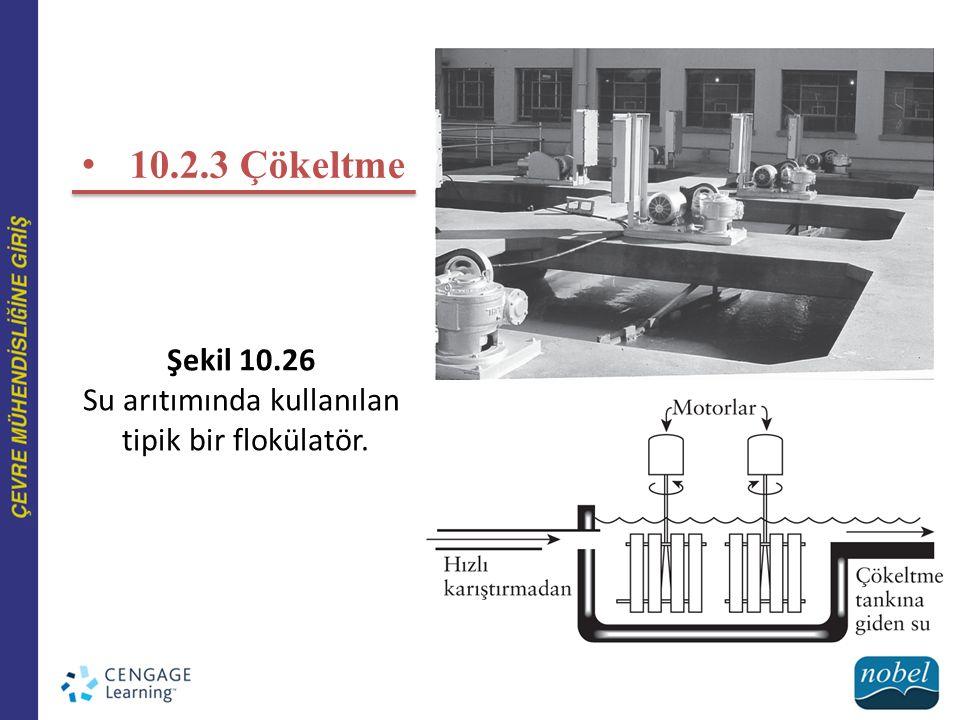 10.2.3 Çökeltme Şekil 10.26 Su arıtımında kullanılan tipik bir flokülatör.