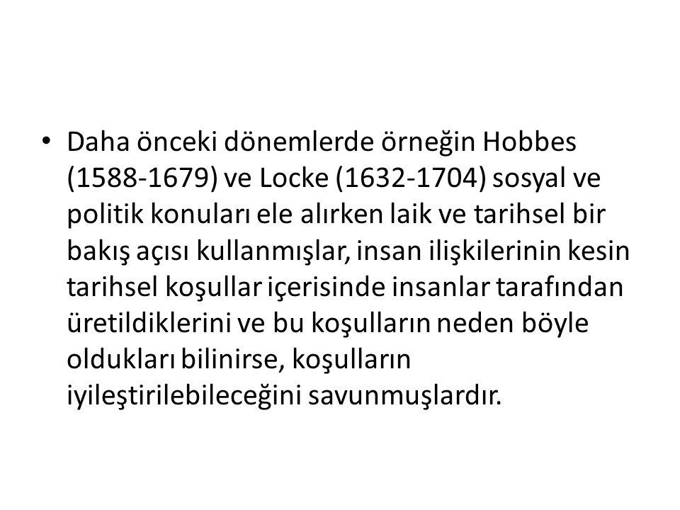 Daha önceki dönemlerde örneğin Hobbes (1588-1679) ve Locke (1632-1704) sosyal ve politik konuları ele alırken laik ve tarihsel bir bakış açısı kullanm