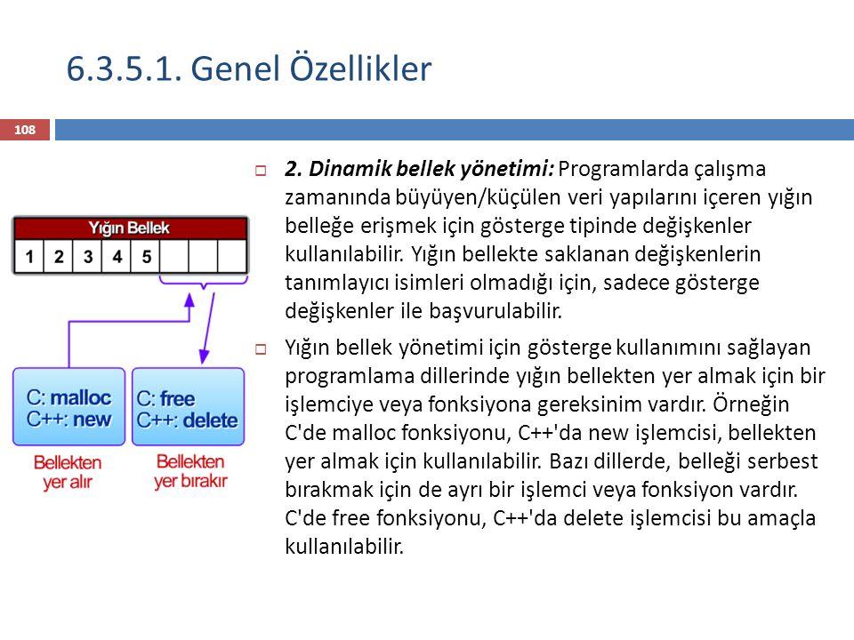 6.3.5.1. Genel Özellikler 108  2.