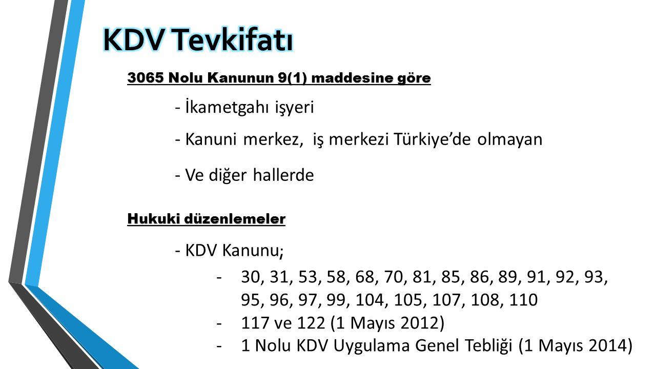 3065 Nolu Kanunun 9(1) maddesine göre - İkametgahı işyeri - Kanuni merkez, iş merkezi Türkiye'de olmayan - Ve diğer hallerde Hukuki düzenlemeler - KDV