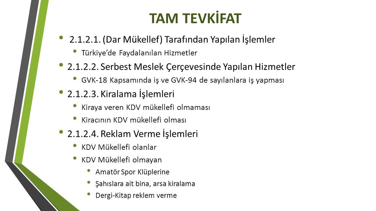 TAM TEVKİFAT 2.1.2.1. (Dar Mükellef) Tarafından Yapılan İşlemler Türkiye'de Faydalanılan Hizmetler 2.1.2.2. Serbest Meslek Çerçevesinde Yapılan Hizmet