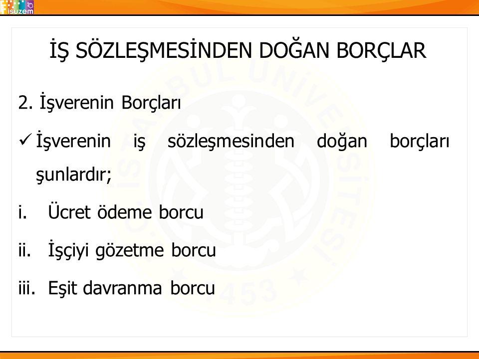 İŞ SÖZLEŞMESİNDEN DOĞAN BORÇLAR 2.