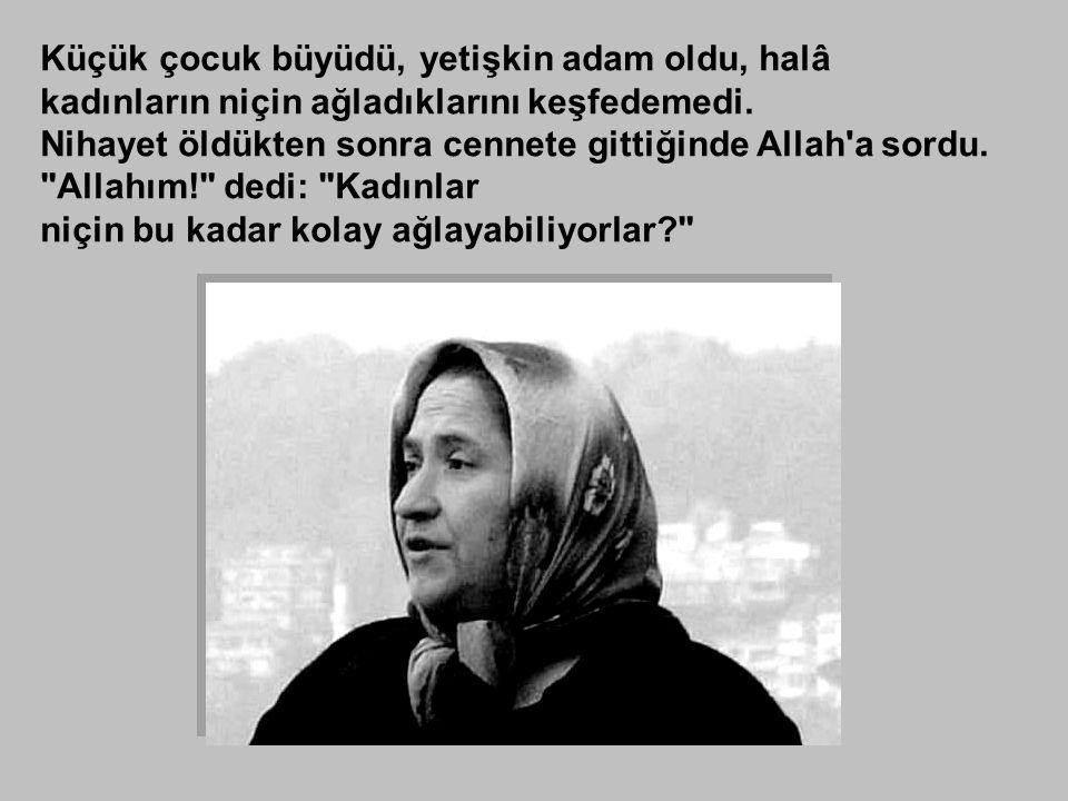 Allah: Ben kadınları özel yarattım.
