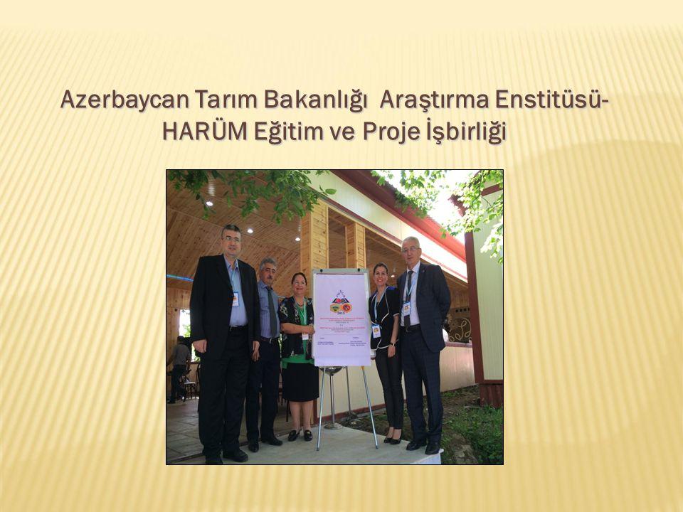 Azerbaycan Tarım Bakanlığı Araştırma Enstitüsü- HARÜM Eğitim ve Proje İşbirliği
