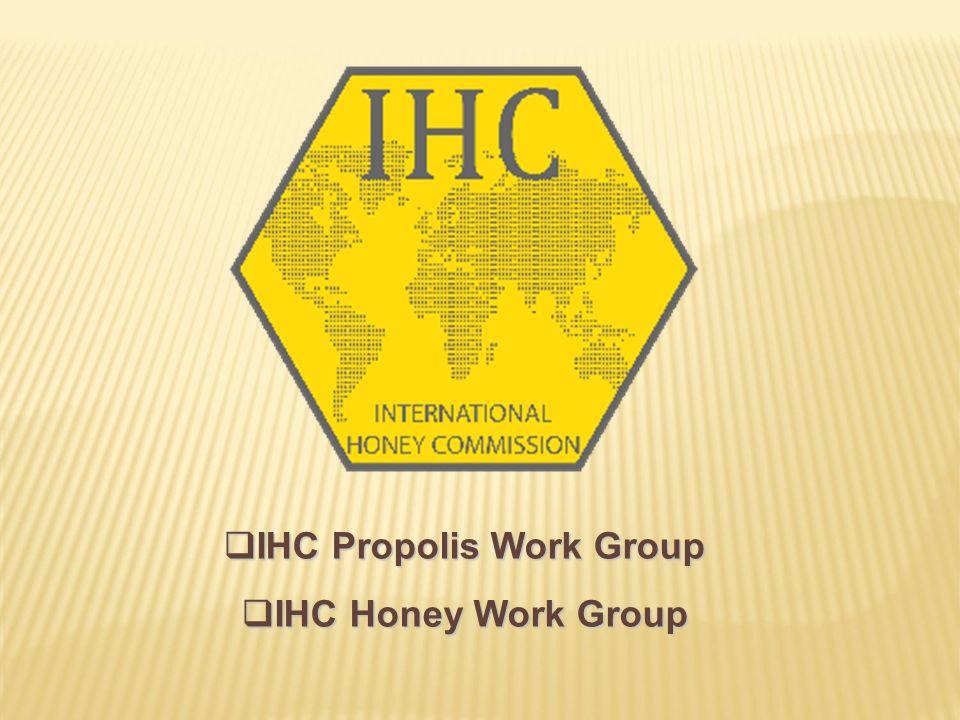  IHC Propolis Work Group  IHC Honey Work Group