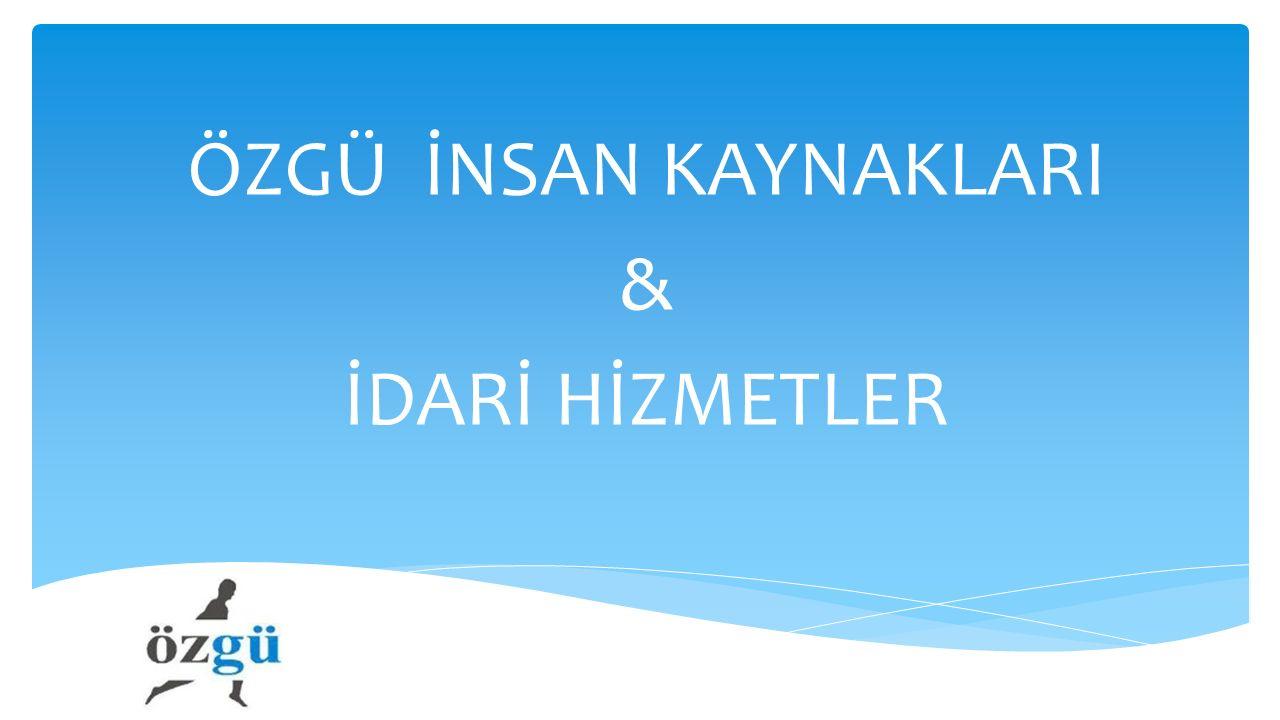 ÖZGÜ İNSAN KAYNAKLARI & İDARİ HİZMETLER