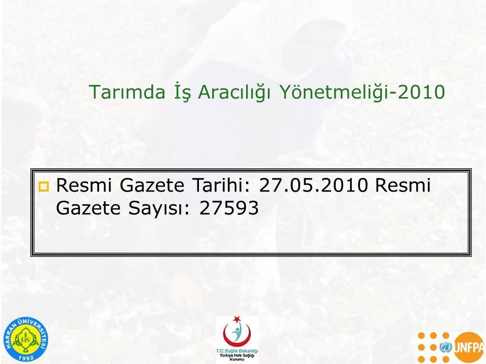 Tarımda İş Aracılığı Yönetmeliği-2010  Resmi Gazete Tarihi: 27.05.2010 Resmi Gazete Sayısı: 27593
