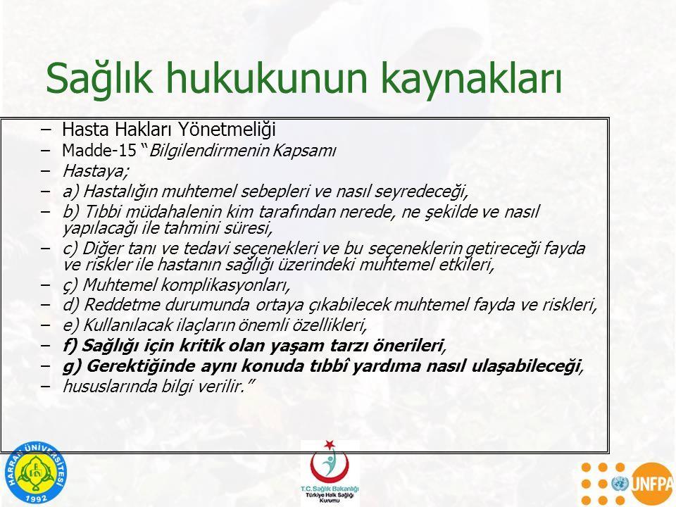 Sağlık hukukunun kaynakları –Risk altındaki gruplara özel yasal düzenlemeler (Tarımda çalışanlarla ilgili) –Tarımda İş Aracılığı Yönetmeliği –Gebe veya Emziren Kadınların Çalıştırılma Şartlarıyla Emzirme Odaları ve Çocuk Bakım Yurtlarına Dair Yönetmelik –Biyolojik Etkenlere Maruziyet Risklerinin Önlenmesi Hakkında Yönetmelik –Kimyasal Maddelerle Çalışmalarda Sağlık ve Güvenlik Önlemleri Hakkında Yönetmelik Mevsimlik Tarım İşçilerinin Çalışma ve Sosyal Hayatlarının İyileştirilmesi Başbakanlık Genelgesi (ulaşım, barınma, koruyucu sağlık hizmetleri başta olmak üzere diğer kamu hizmetlerine erişimi içermektedir) –Gezici Sağlık Hizmetlerinin Yürütülmesi Hakkında Yönerge