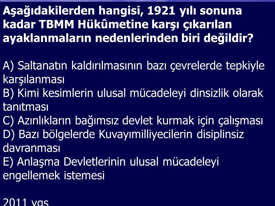Aşağıdakilerden hangisi, 1921 yılı sonuna kadar TBMM Hükûmetine karşı çıkarılan ayaklanmaların nedenlerinden biri değildir.