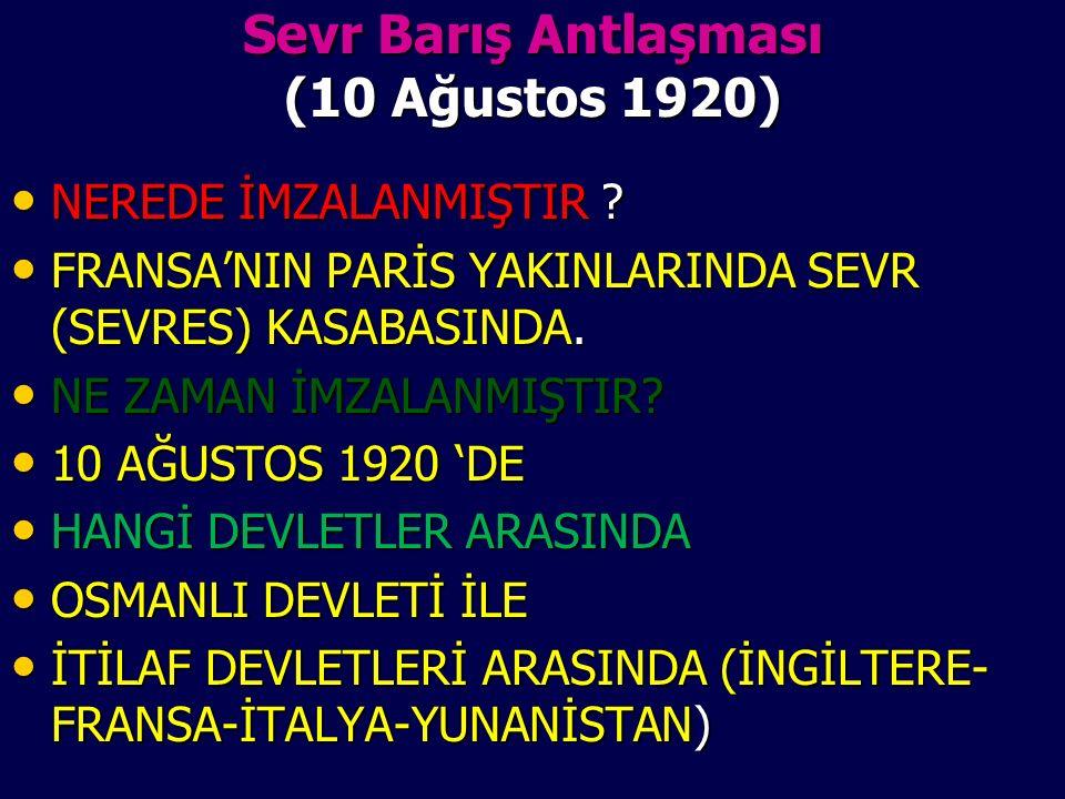 Sevr Barış Antlaşması (10 Ağustos 1920) NEREDE İMZALANMIŞTIR .