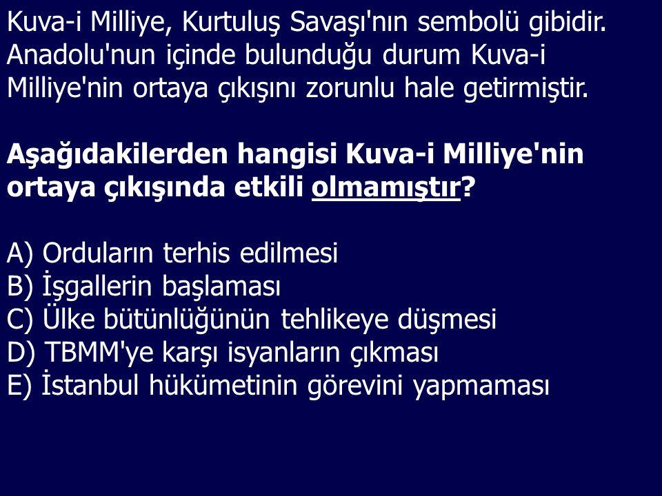 Kuva-i Milliye, Kurtuluş Savaşı nın sembolü gibidir.