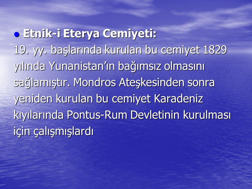 Etnik-i Eterya Cemiyeti: Etnik-i Eterya Cemiyeti: 19.