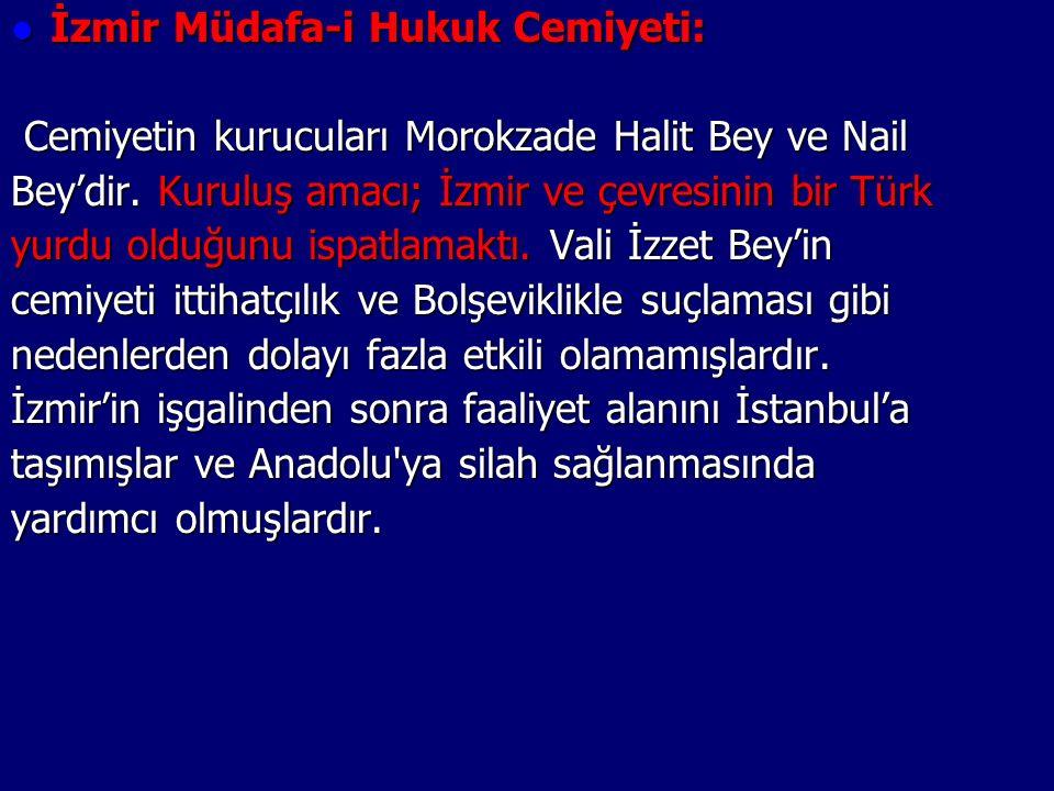 İzmir Müdafa-i Hukuk Cemiyeti: İzmir Müdafa-i Hukuk Cemiyeti: Cemiyetin kurucuları Morokzade Halit Bey ve Nail Cemiyetin kurucuları Morokzade Halit Bey ve Nail Bey'dir.
