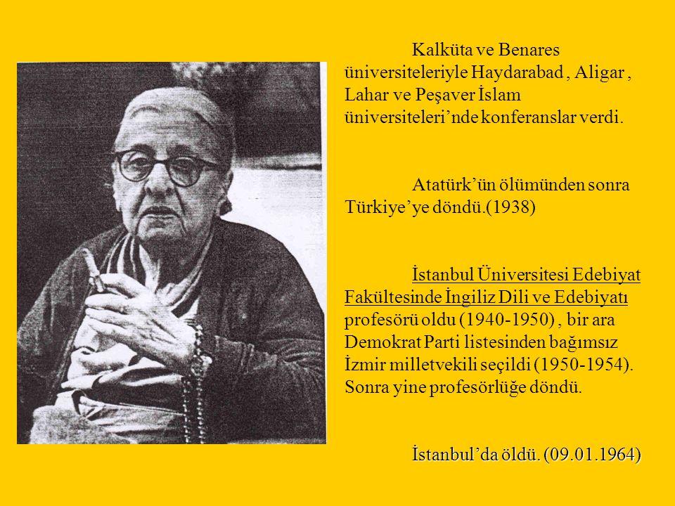 Kalküta ve Benares üniversiteleriyle Haydarabad, Aligar, Lahar ve Peşaver İslam üniversiteleri'nde konferanslar verdi. Atatürk'ün ölümünden sonra Türk