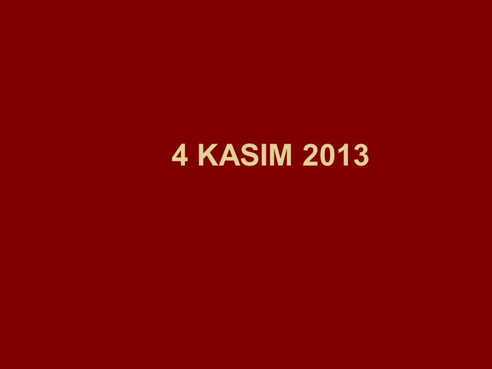 4 KASIM 2013