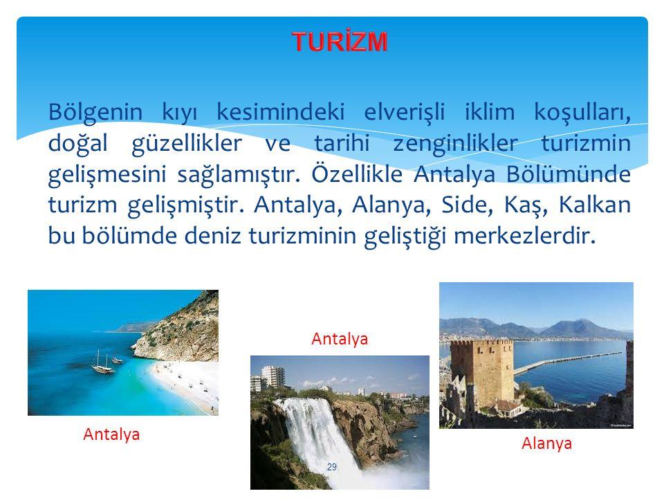 Bölgenin kıyı kesimindeki elverişli iklim koşulları, doğal güzellikler ve tarihi zenginlikler turizmin gelişmesini sağlamıştır. Özellikle Antalya Bölü