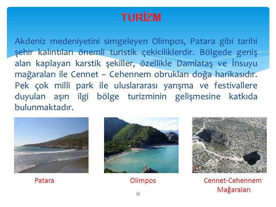 Akdeniz medeniyetini simgeleyen Olimpos, Patara gibi tarihi şehir kalıntıları önemli turistik çekiciliklerdir. Bölgede geniş alan kaplayan karstik şek