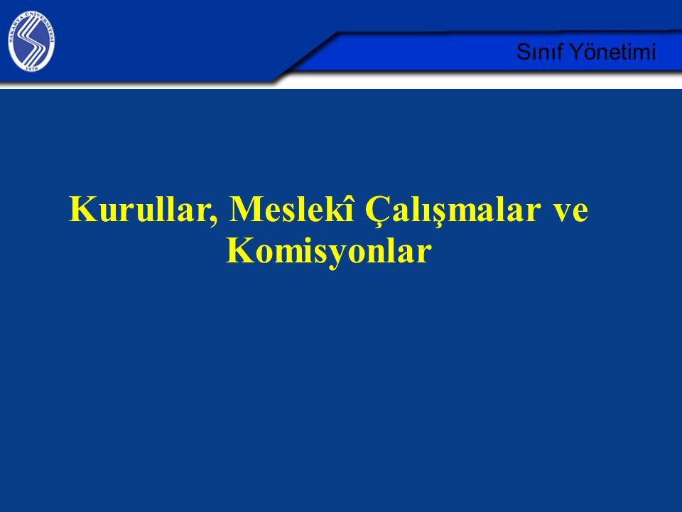 Sınıf Yönetimi Kurullar, Meslekî Çalışmalar ve Komisyonlar