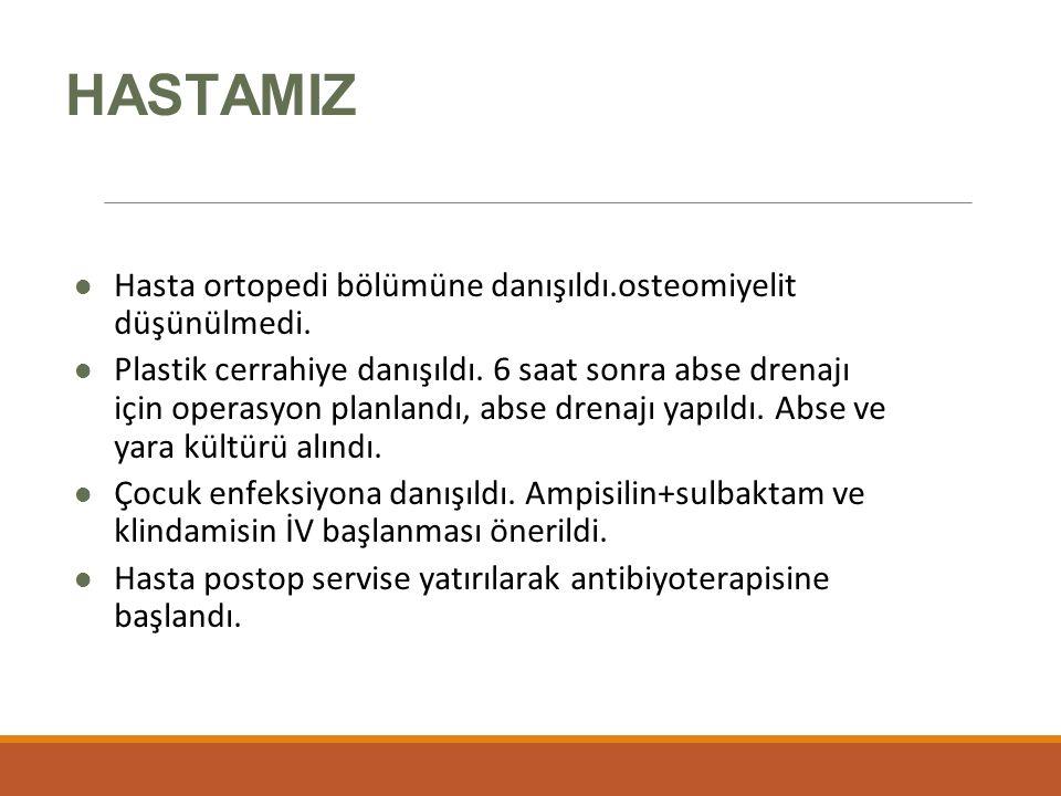 HASTAMIZ Hasta ortopedi bölümüne danışıldı.osteomiyelit düşünülmedi.