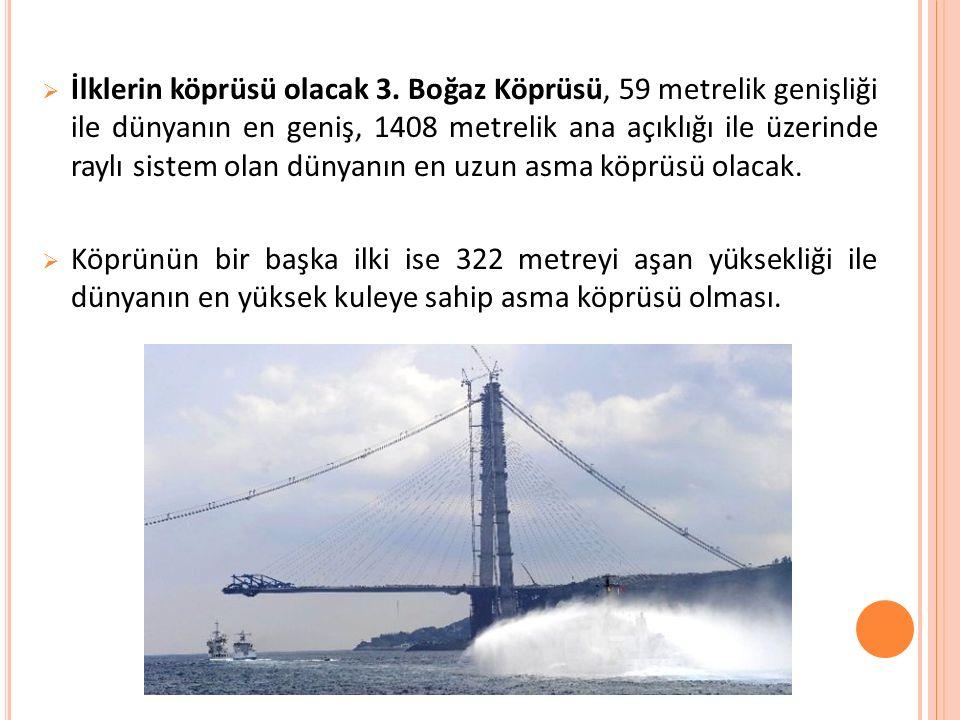  İlklerin köprüsü olacak 3.