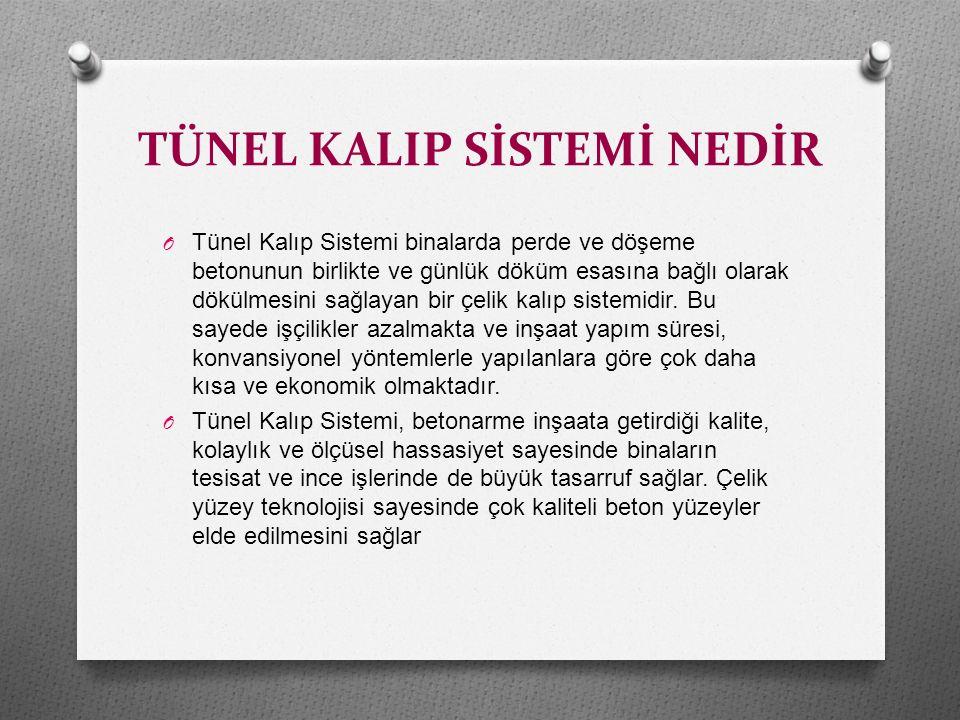 TÜNEL KALIP SİSTEMİ NEDİR O Tünel kalıp sisteminde; taşıyıcı duvarlar ve döşemeler bütün halinde ve tek işlemle monolitik bir yapı elde edilir.