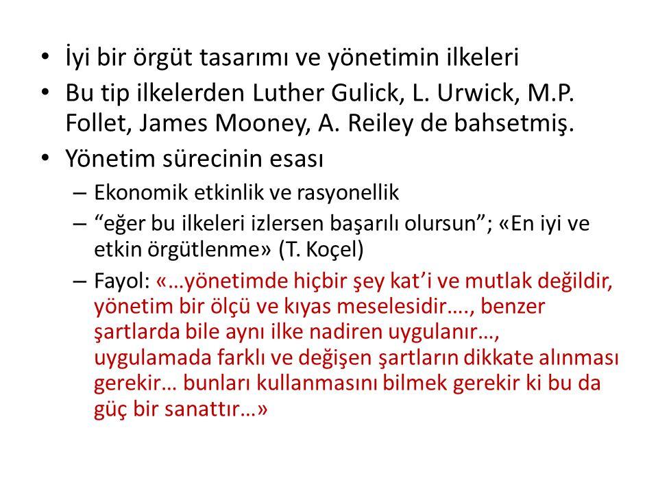 İyi bir örgüt tasarımı ve yönetimin ilkeleri Bu tip ilkelerden Luther Gulick, L.