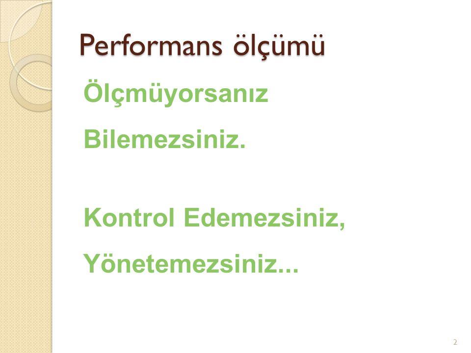3 TANIM Ölçüt Performans ile ilgili değerlendirmelerde göz önünde bulundurulması gereken faktör.