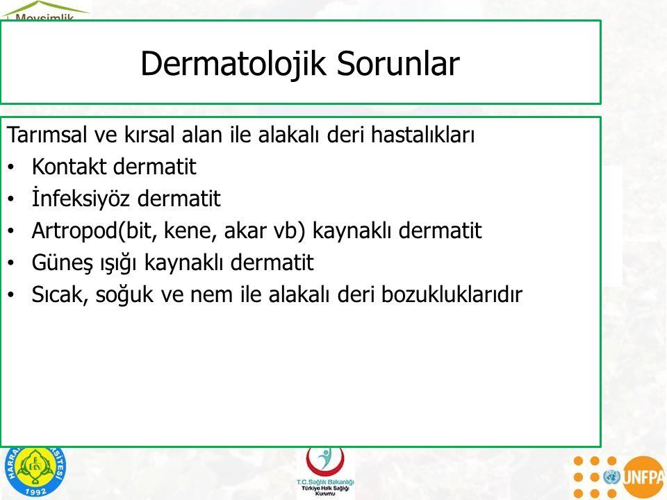 Dermatolojik Sorunlar Tarımsal ve kırsal alan ile alakalı deri hastalıkları Kontakt dermatit İnfeksiyöz dermatit Artropod(bit, kene, akar vb) kaynaklı