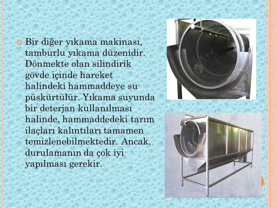 Bir diğer yıkama makinası, tamburlu yıkama düzenidir. Dönmekte olan silindirik gövde içinde hareket halindeki hammaddeye su püskürtülür. Yıkama suyund