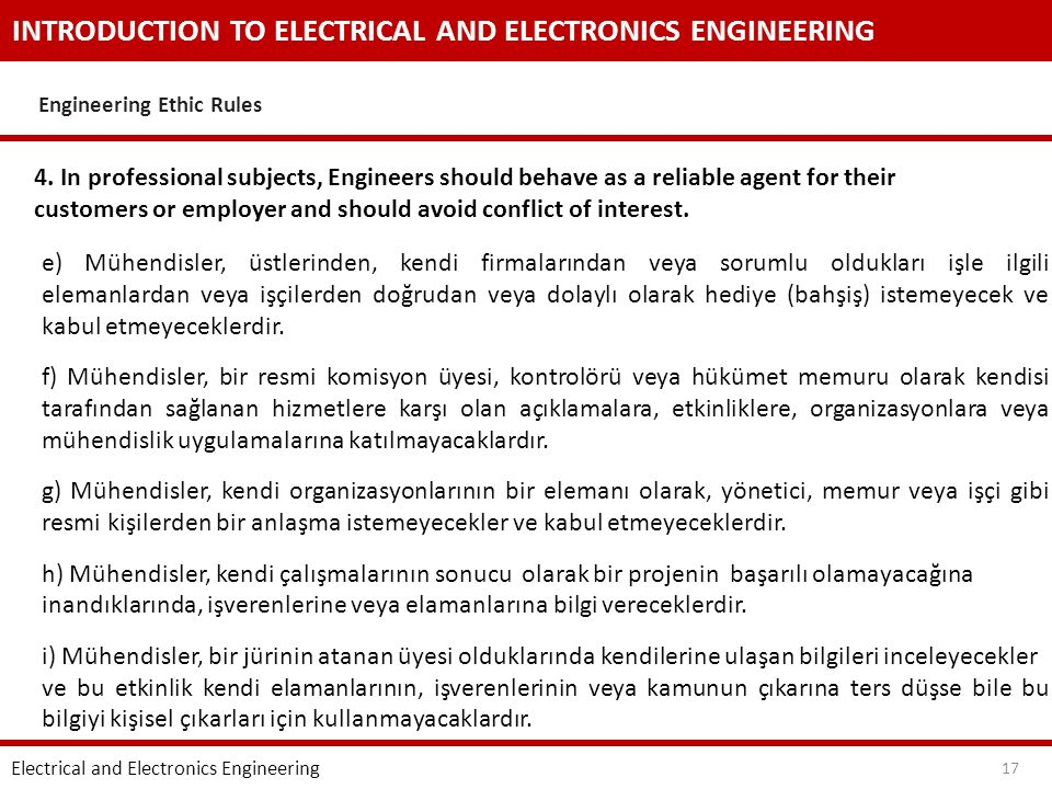 INTRODUCTION TO ELECTRICAL AND ELECTRONICS ENGINEERING Engineering Ethic Rules Electrical and Electronics Engineering 17 4.