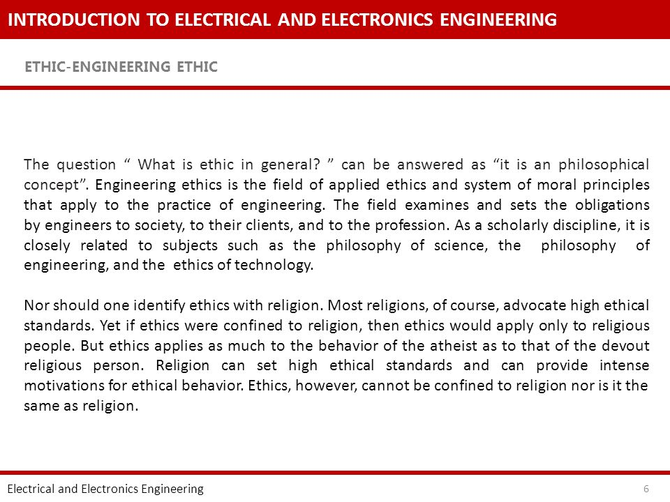 INTRODUCTION TO ELECTRICAL AND ELECTRONICS ENGINEERING ETHIC-ENGINEERING ETHIC Electrical and Electronics Engineering 6 The question What is ethic in general.
