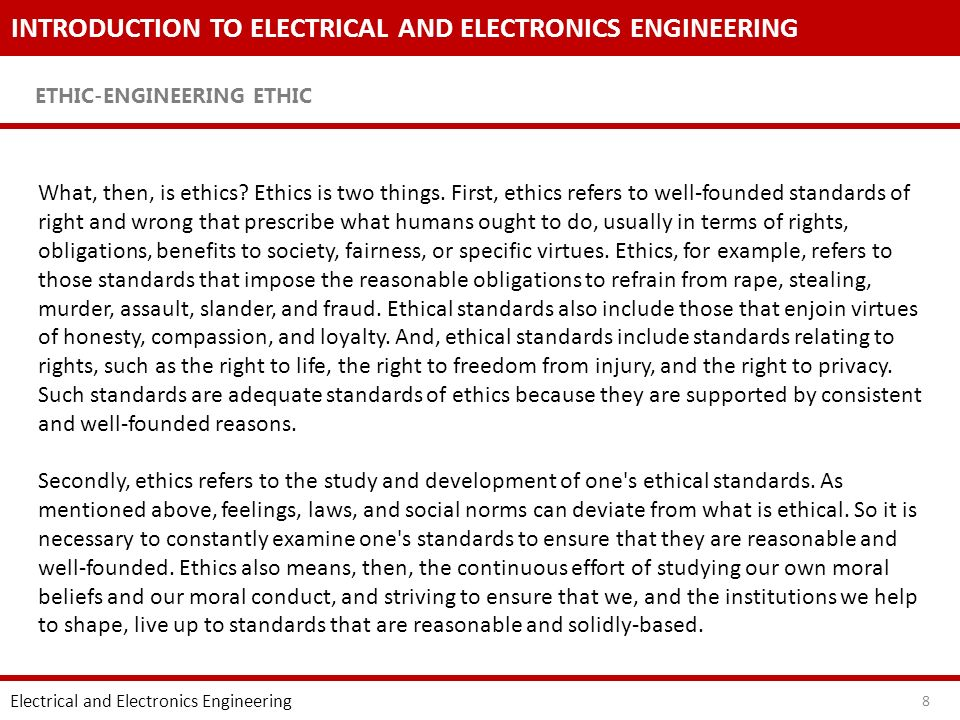 INTRODUCTION TO ELECTRICAL AND ELECTRONICS ENGINEERING ETHIC-ENGINEERING ETHIC Electrical and Electronics Engineering 8 What, then, is ethics.