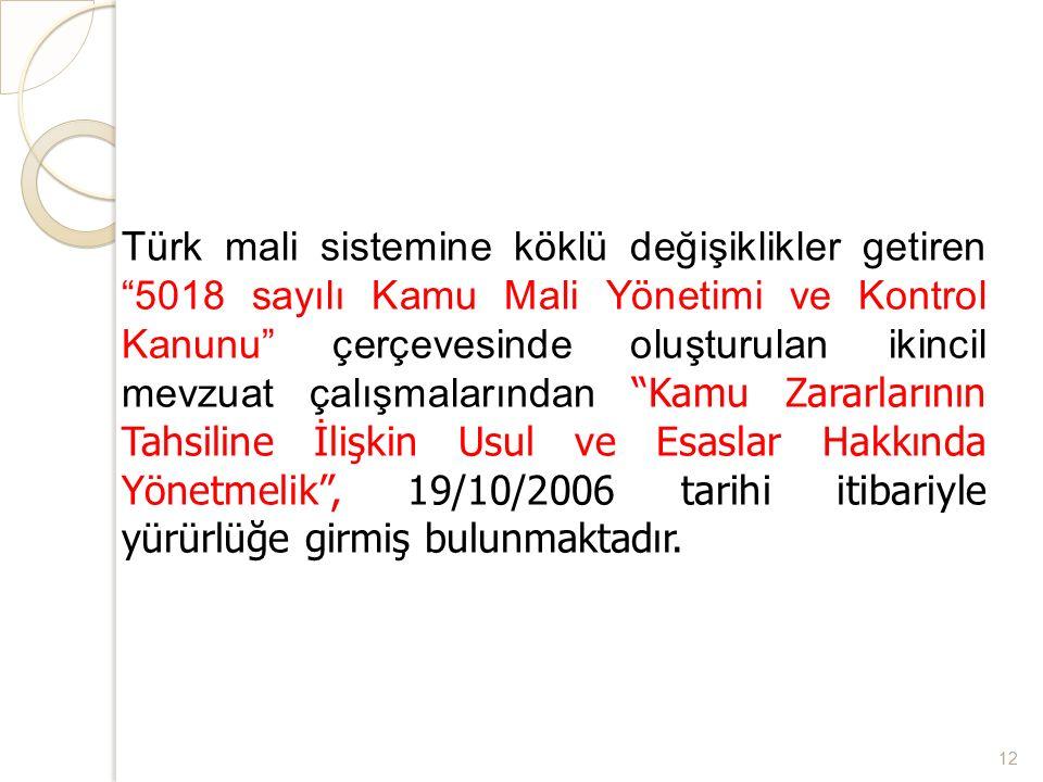 """Türk mali sistemine köklü değişiklikler getiren """"5018 sayılı Kamu Mali Yönetimi ve Kontrol Kanunu"""" çerçevesinde oluşturulan ikincil mevzuat çalışmalar"""