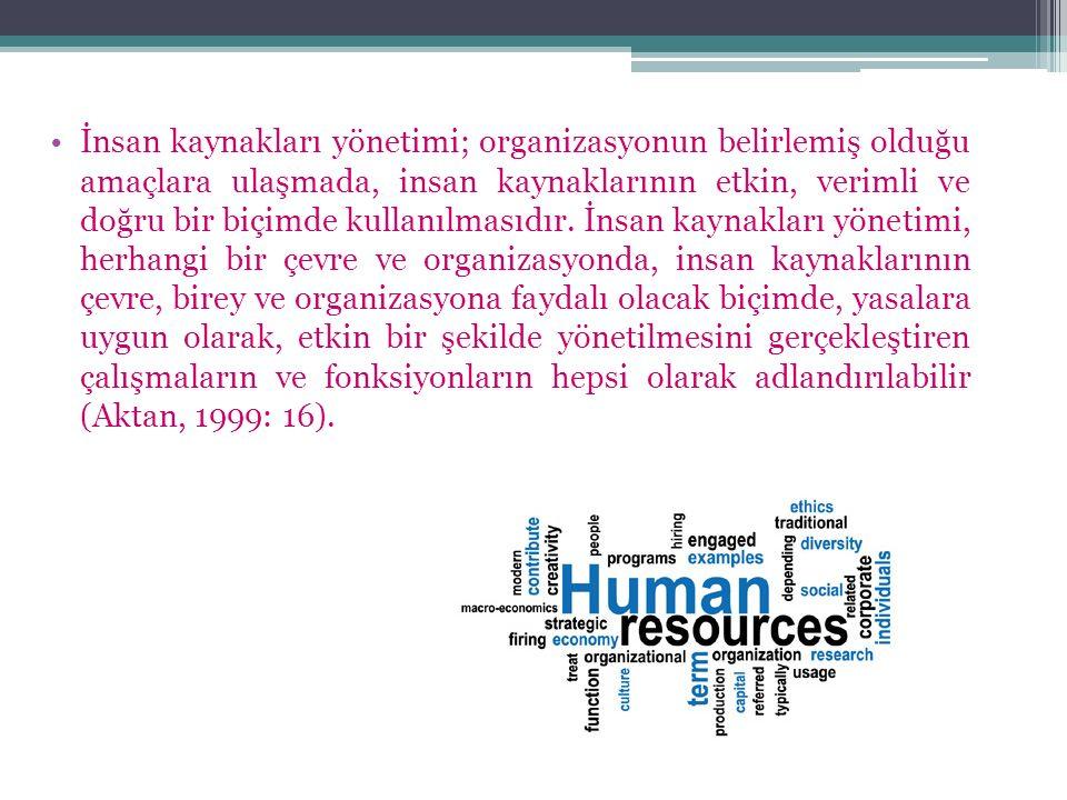 İnsan kaynakları yönetimi, iş ortamı bünyesinde bireyin işe alımı ile başlayarak, işe uyum eğitiminin verilmesi, ücretinin ayarlanması, hukuki anlamda işyeriyle olan bağı, performans ve verimlilik değerlendirmesine, sosyal ve maddi boyutlu tüm ihtiyacının karşılanması ve nihayet işten ayrılma aşamasına kadar olan bütün aşamaları kapsamaktadır (Fındıkçı, 1999: 5).