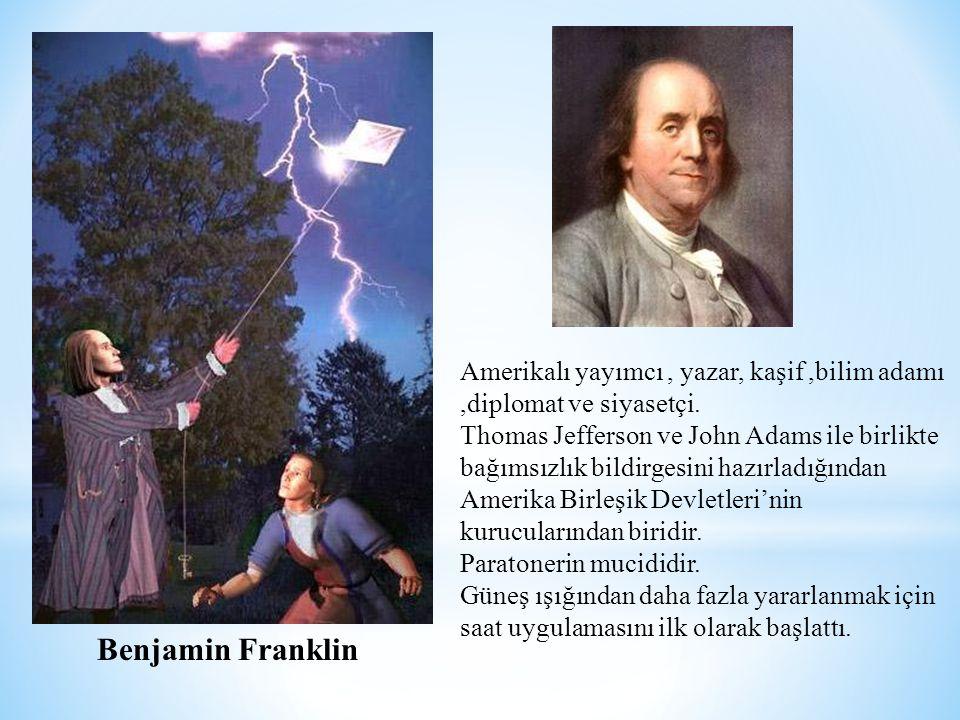 Amerikalı yayımcı, yazar, kaşif,bilim adamı,diplomat ve siyasetçi. Thomas Jefferson ve John Adams ile birlikte bağımsızlık bildirgesini hazırladığında