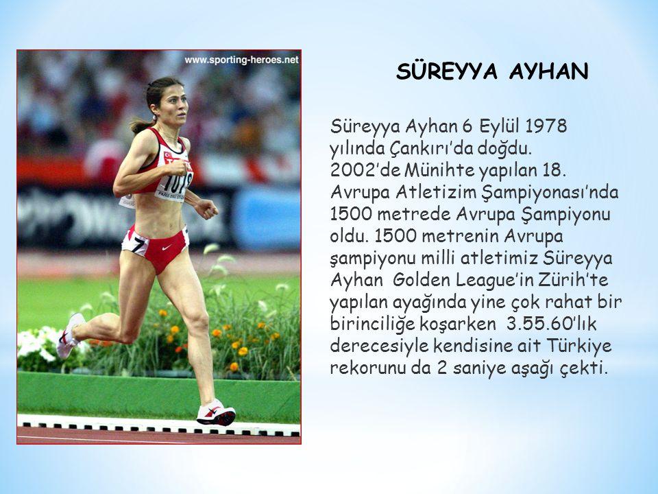 Süreyya Ayhan 6 Eylül 1978 yılında Çankırı'da doğdu. 2002′de Münihte yapılan 18. Avrupa Atletizim Şampiyonası'nda 1500 metrede Avrupa Şampiyonu oldu.