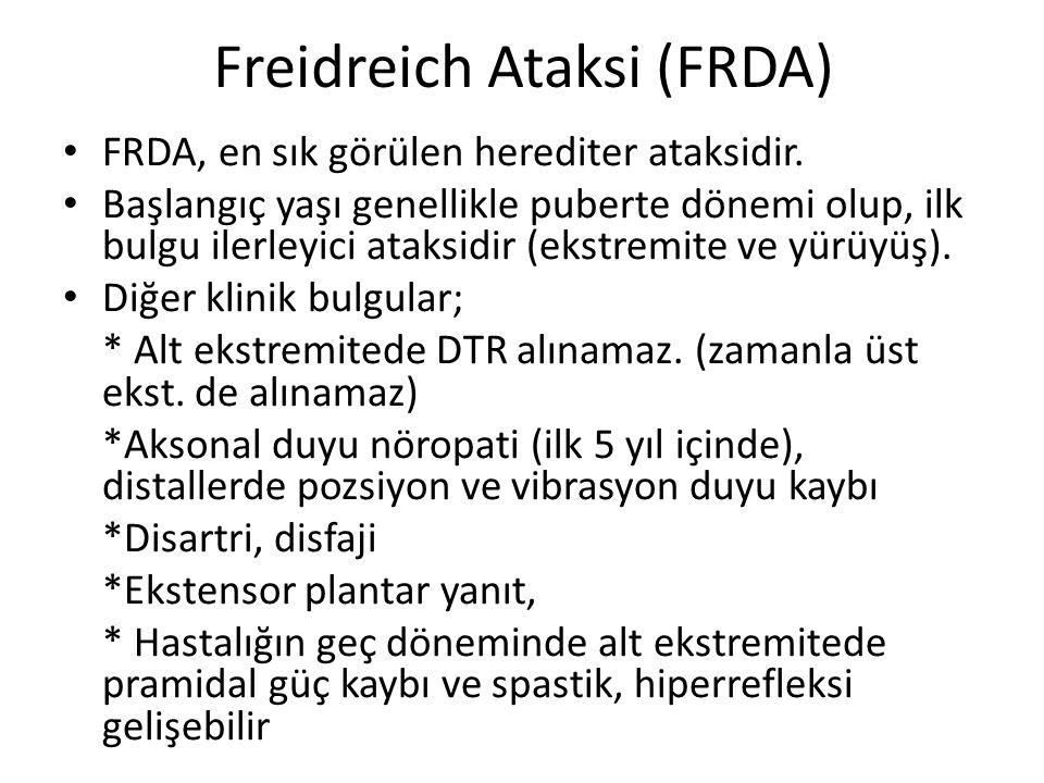 Freidreich Ataksi (FRDA) FRDA, en sık görülen herediter ataksidir. Başlangıç yaşı genellikle puberte dönemi olup, ilk bulgu ilerleyici ataksidir (ekst