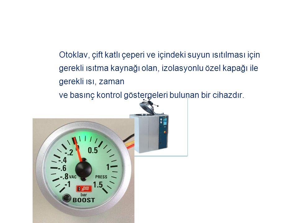 Otoklav, çift katlı çeperi ve içindeki suyun ısıtılması için gerekli ısıtma kaynağı olan, izolasyonlu özel kapağı ile gerekli ısı, zaman ve basınç kontrol göstergeleri bulunan bir cihazdır.