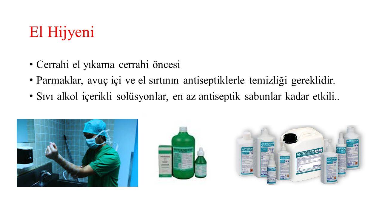 El Hijyeni Cerrahi el yıkama cerrahi öncesi Parmaklar, avuç içi ve el sırtının antiseptiklerle temizliği gereklidir. Sıvı alkol içerikli solüsyonlar,