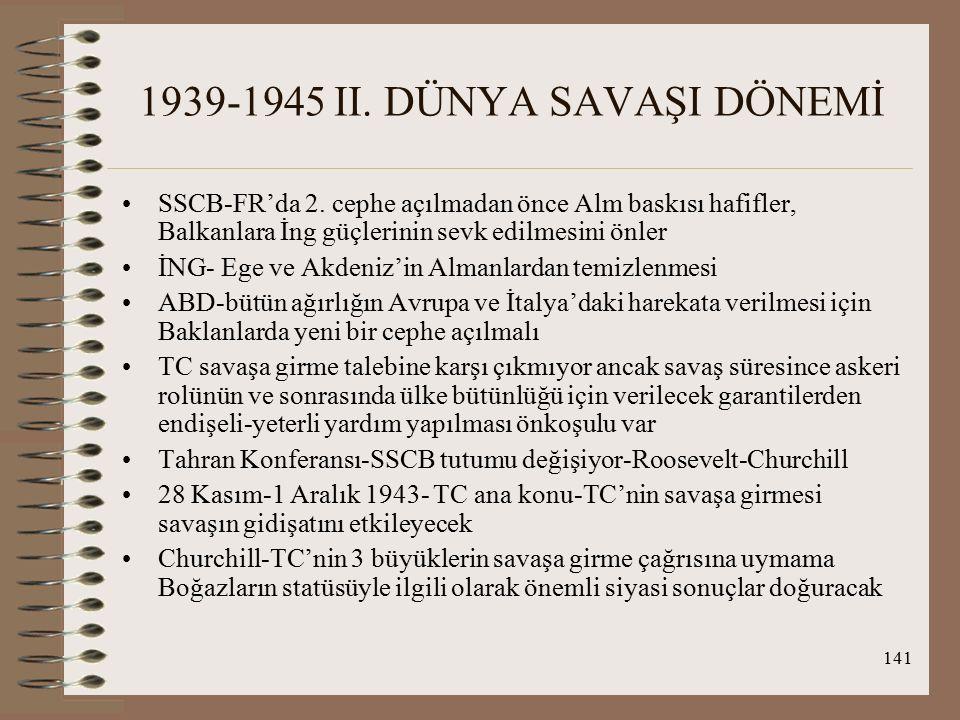 142 1945-1960 BATI BLOKU EKSENİNDE TÜRKİYE ULUSLARARASI ORTAM VE DİNAMİKLER: İki kutuplu sistem uluslararası arenaya hakim oldu: Doğu Bloku (SSCB öncü), Batı Bloku (ABD öncü).