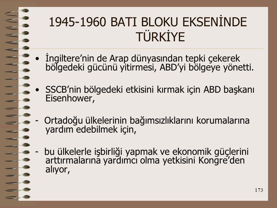174 1945-1960 BATI BLOKU EKSENİNDE TÜRKİYE -daha da önemlisi gerekli gördüğü takdirde O.D'ya bir ABD askeri müdahalesinin önü açılmış oluyordu.