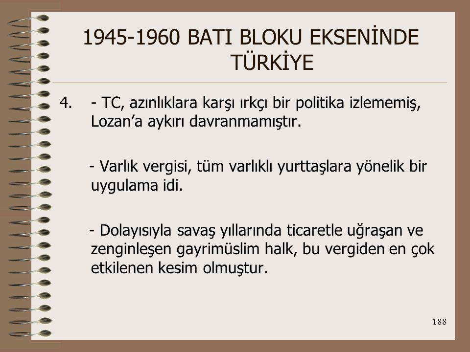 189 1945-1960 BATI BLOKU EKSENİNDE TÜRKİYE Türk-Yunan İlişkilerinde Yakınlaşma: Atatürk ve Venizelos tarafından başlatılan I.