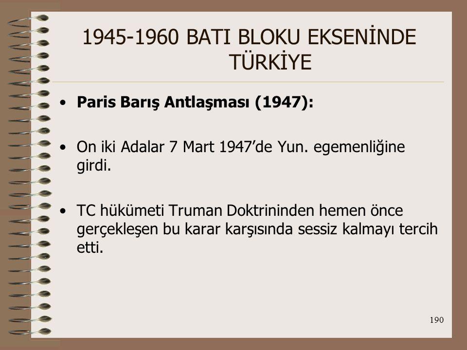 191 1945-1960 BATI BLOKU EKSENİNDE TÜRKİYE Çünkü ABD şemsiyesi altında ortak düşman SSCB'ye karşı TC-Yun dostluğunun öne çıkarıldığı, uyuşmazlıkların olabildiğince göz ardı edildiği bir döneme giriliyordu.