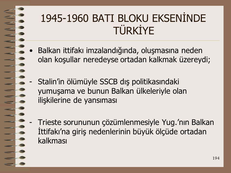 195 1945-1960 BATI BLOKU EKSENİNDE TÜRKİYE -Kıbrıs sorunu nedeniyle TC-Yun.